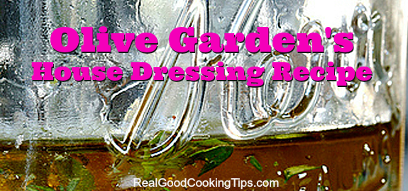 Copy Cat Recipe Olive Garden S House Dressing Recipe To Make At Home Real Good Cooking Tips