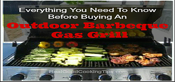 Everything you need to know before buying an outdoor barbeque gas grill