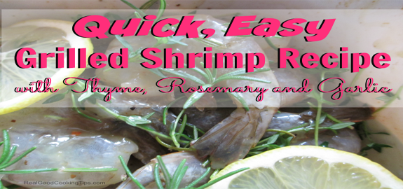 Quick Easy Grilled Shrimp Recipe with Thyme Rosemary and Garlic featured