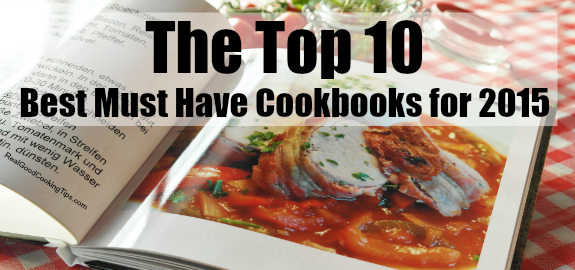The Top 10 Best Must Have Cookbooks for 2015